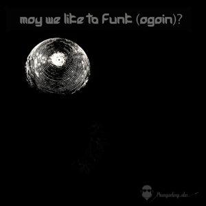 May We Like To Funk (Again?)