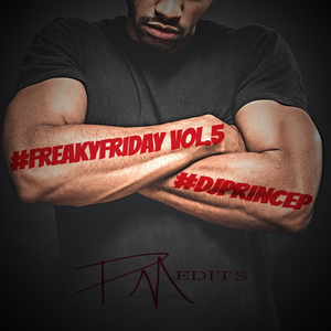 DJ PRINCE P R&B MIX #FREAKYFRIDAY Edition MIX VOL.5(Dirty)(Drop)