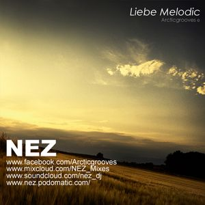 NEZ - Liebe Melodic - | Arcticgrooves |