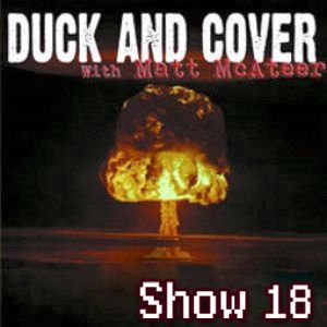 Duck and Cover: Show 18