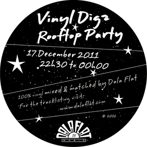 The Vinyl Digz Rooftop Party of the 17 December 2011 DALA FLAT DJ Mix