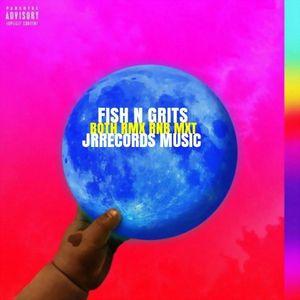 #FISH N GRITS#BOTH RMX#JRRECORDS#