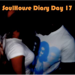SoulHouse Diary Day 17