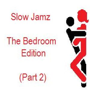 Slow Jamz - The Bedroom Edition (Part 2)