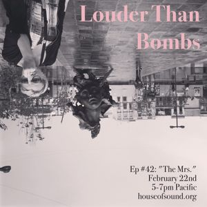 "LOUDER THAN BOMBS Ep #042 - ""The Mrs."""