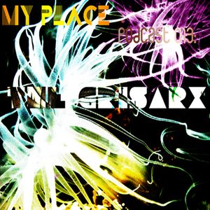 My Place Podcast 013: The Crisarx