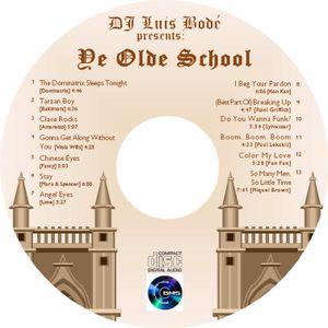 Ye Olde Skool (DJ Luis Bodé)
