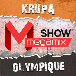 MEGAMIX SHOW #006 by Krupa & Olympique [15/09/2013]
