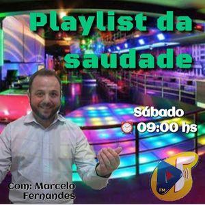 Playlist da Saudade - Com Marcelo Fernandes - 21.10.2017