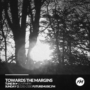 Towards The Margins - 26.02.2017