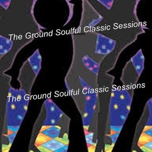 THE GROUND SOULFUL CLASSIC SESSIONS