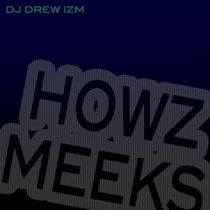 Howz Meeks [mix]