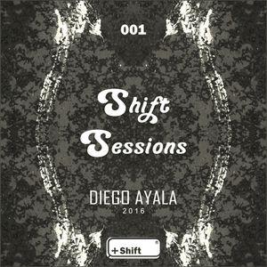 Shift Sessions #001 DIEGO AYALA