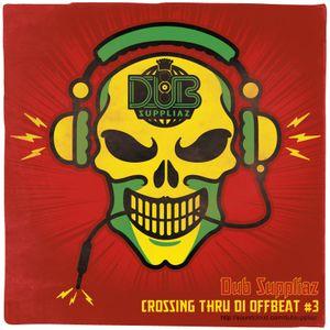 Crossing Thru Di Offbeat #3