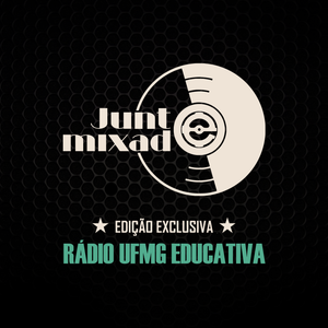 Junto e Mixado - Programa 70 - Rádio UFMG Educativa
