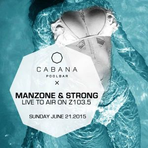 Manzone & Strong - Cabana Pool Bar Z103.5 Live To Air (Sunday June 21.2015)