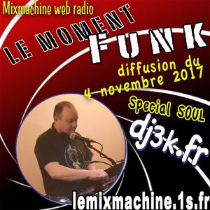 Moment Funk 20171104 by dj3k SPECIAL SOUL