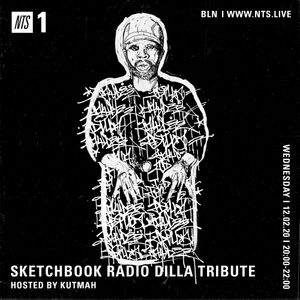 Sketchbook Radio w Kutmah - J Dilla Special  - 12th February 2020
