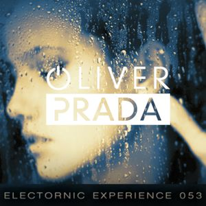 Electronic Experience #053 by Oliver Prada