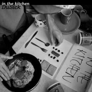 DuSick - in the kitchen