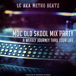 MOC Old Skool Mix Party (Aired On 3-19-16)