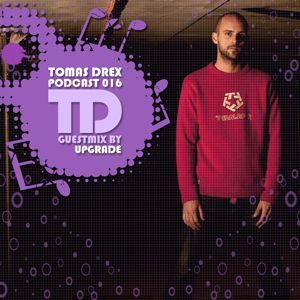 Tomas Drex PODCAST 016 - guestmix by Upgrade