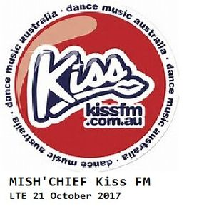Mish'Chief Kiss FM Long Term Effects 21 Oct 2017