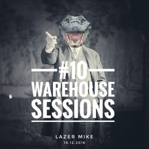 Warehouse Sessions #10: Lazer Mike