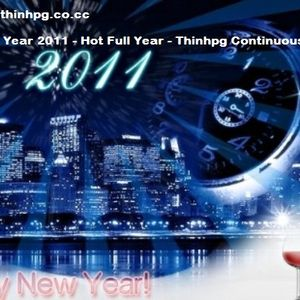 Happy New Year 2011 - Hot Full Year - Thinhpg Continuous DJ Mix