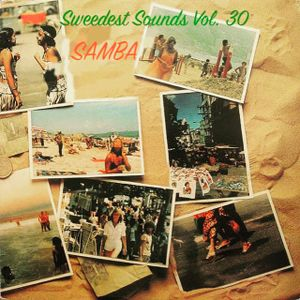 Sweedest Sounds Vol. 30 - Samba