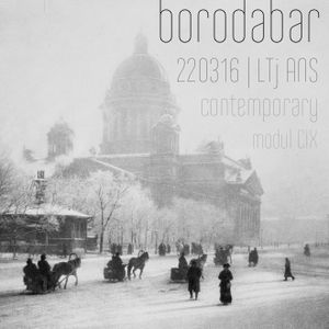 LTJ ANS – contemporary.modul CVIII / 15.03.16 at borodabar