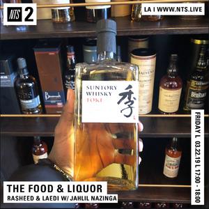 The Food & Liquor w/ Jahlil Nazinga - 22nd March 2019