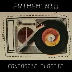 primemundo - fantastic plastic