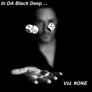 In DA Black Deep  Vol.#ONE ... Compiled & MIxed by Cesare Maremonti MusicSelector®