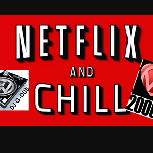 DJ G-DUB - Netflix N Chill 00's  - V-day Mix