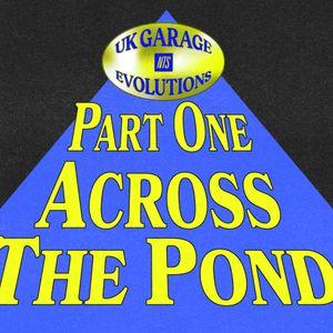 UK Garage Evolutions: Across The Pond w/ Matt Jam Lamont - 25th July 2021
