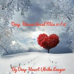Deep House Vocal  Mix 01/18 By Deep Heart Ulrike Langer