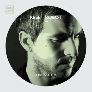 Egg London Podcast 010 - Reset Robot
