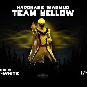 Hardbass Warmup; Team Yellow