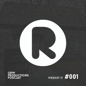 ORW PRODUCTIONS PODCAST WEEK07-17 EP01