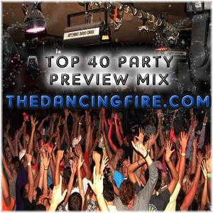 The Dancing Fire - DJs - DJ Hollywood Top 40 Party Preview