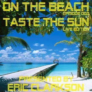 Eric Clarkson pres. On the Beach (EP003) - Taste the Sun (Live Edition)