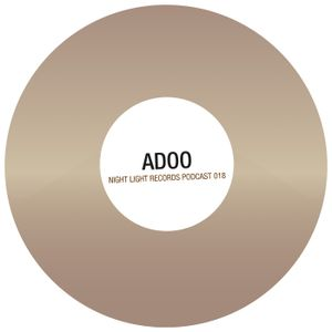 Adoo - Night Light Records Podcast 018
