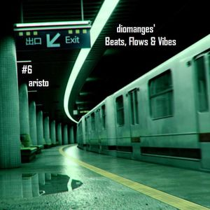 Beats, Flows & Vibes # 6 [by Aristo]