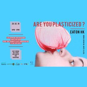 Are You Plasticized ? Forum w/ ORA, GITNB & sustainable asia @ Eaton Radio HK 2019.02.28