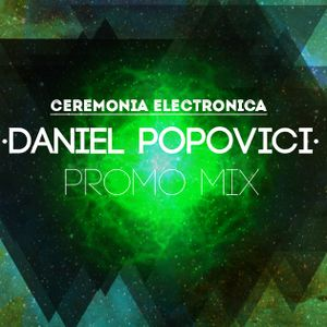 Daniel Popovici\ Ceremonia Electronica Promo Mix 2017