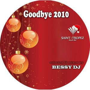 Compilation Mix By Bessy Dee Jay Vlore - Goodbye 2010 ( Saint Tropez Beach Club )