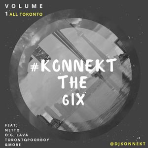#KonnektThe6ix - All Toronto Music - Vol 1 The Intro