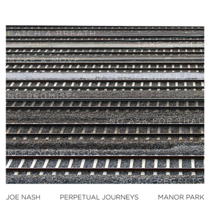 Joe Nash - Perpetual Journeys / Manor Park