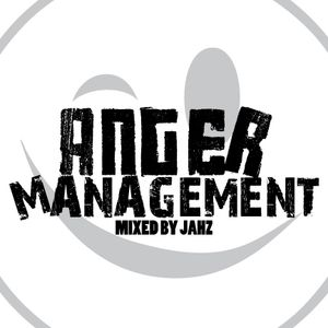 ANGER MANAGEMENT - MIXED BY JAHZ